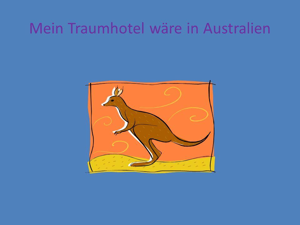 Mein Traumhotel wäre in Australien