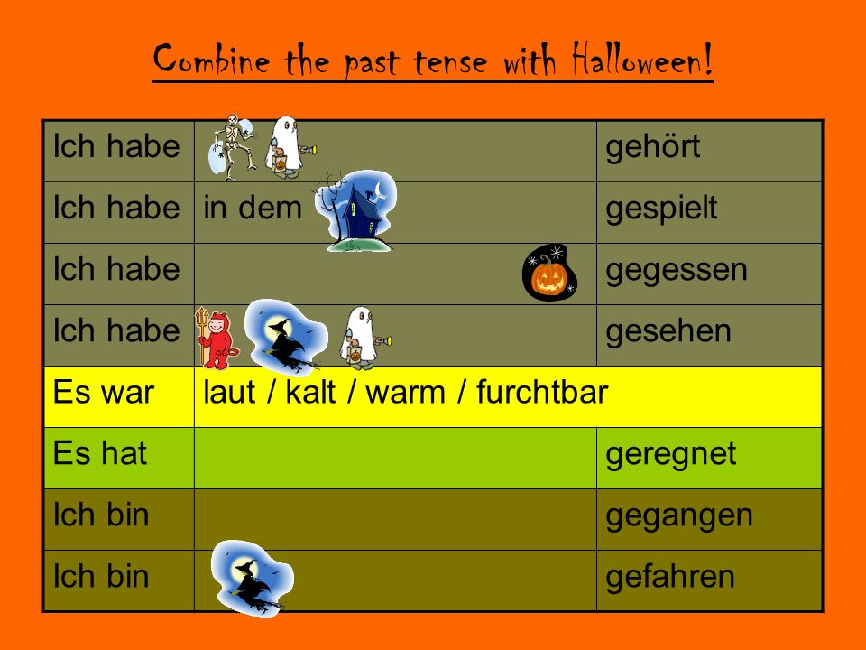 Combine the past tense with Halloween!