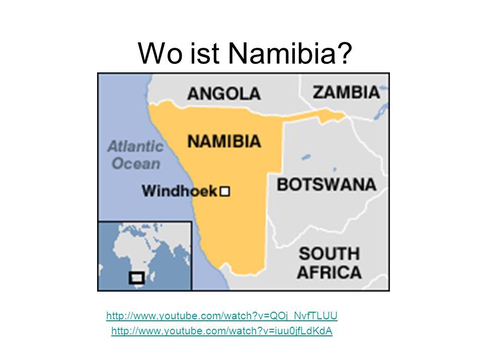 Wo ist Namibia http://www.youtube.com/watch v=QOj_NvfTLUU