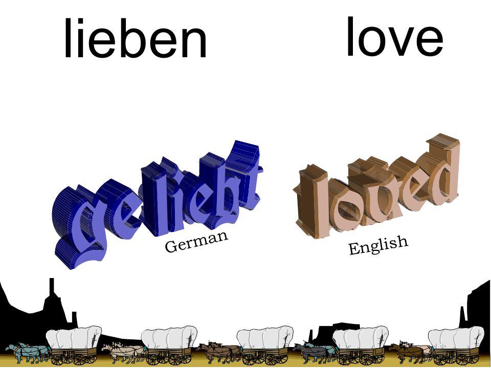 talk sagen love lieben German English To play spielen To hear hören