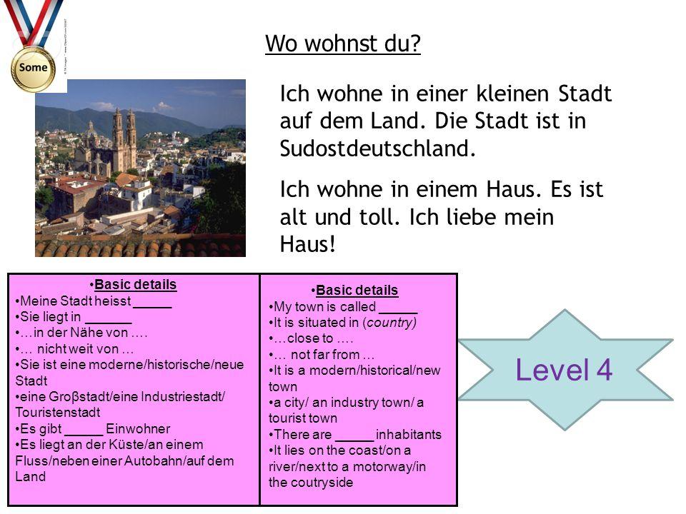 Wo wohnst du Ich wohne in einer kleinen Stadt auf dem Land. Die Stadt ist in Sudostdeutschland.