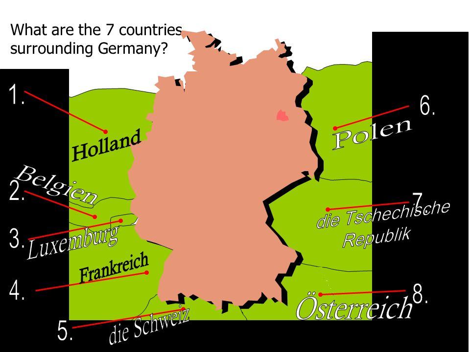 1. 6. Polen Holland Belgien die Tschechische 2. Republik 7. Luxemburg
