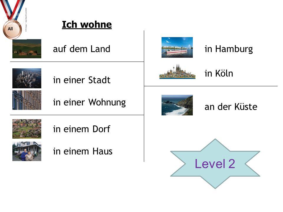 Level 2 Ich wohne auf dem Land in Hamburg in Köln in einer Stadt