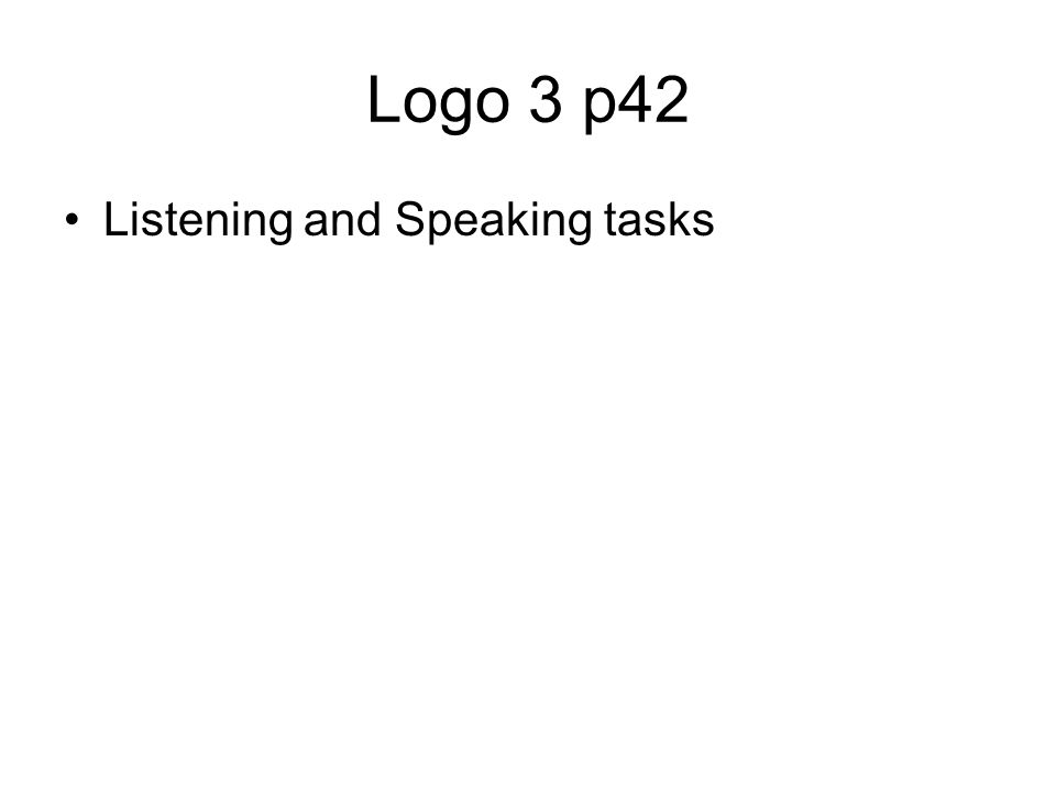Logo 3 p42 Listening and Speaking tasks