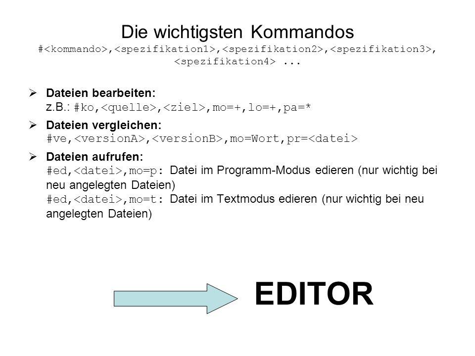 Die wichtigsten Kommandos #<kommando>,<spezifikation1>,<spezifikation2>,<spezifikation3>, <spezifikation4> ...
