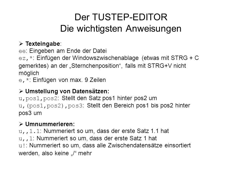 Der TUSTEP-EDITOR Die wichtigsten Anweisungen