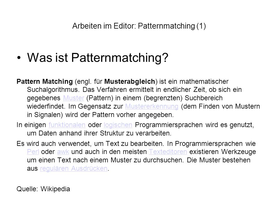 Arbeiten im Editor: Patternmatching (1)