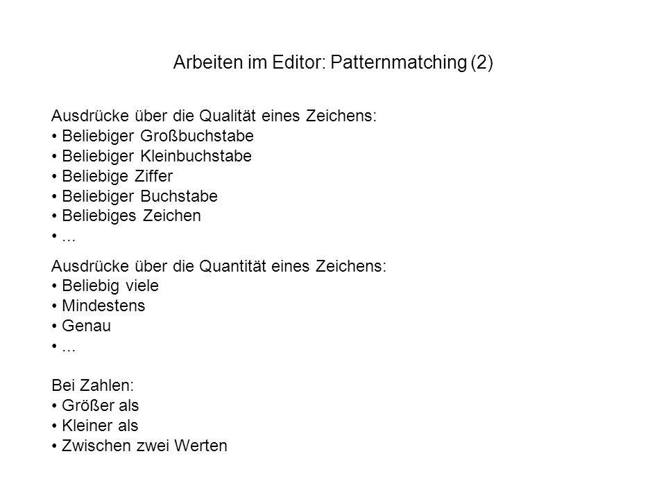 Arbeiten im Editor: Patternmatching (2)