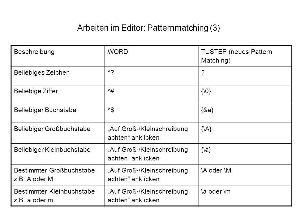 Arbeiten im Editor: Patternmatching (3)