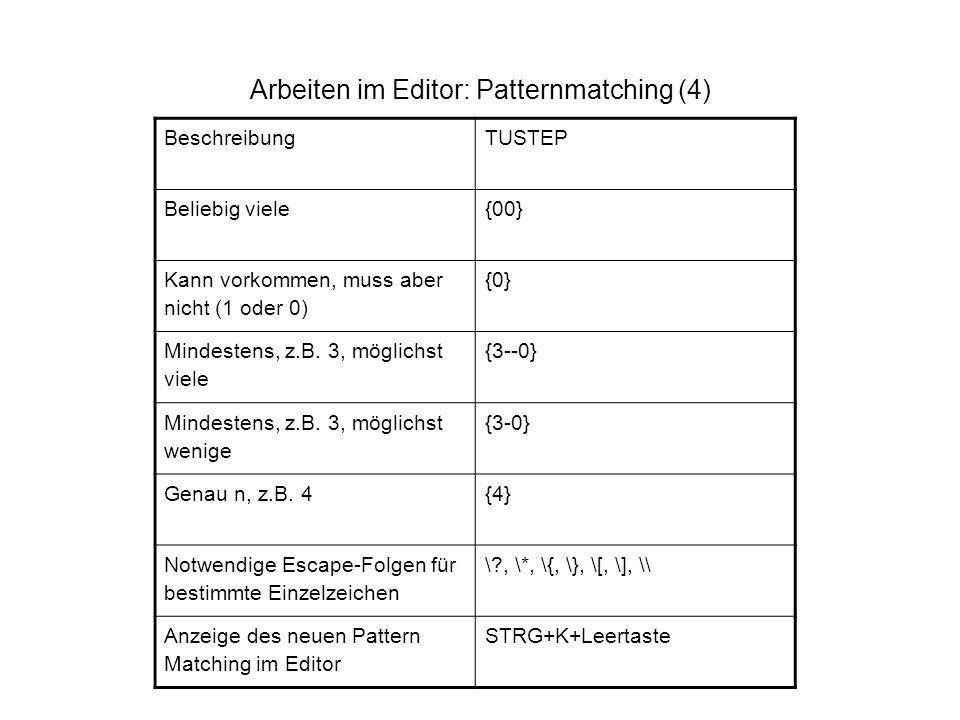 Arbeiten im Editor: Patternmatching (4)