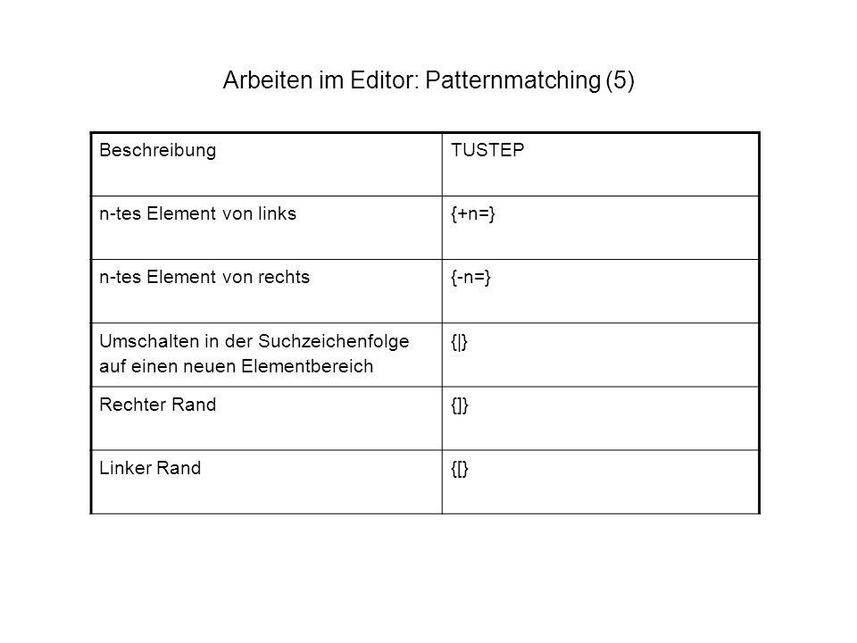 Arbeiten im Editor: Patternmatching (5)