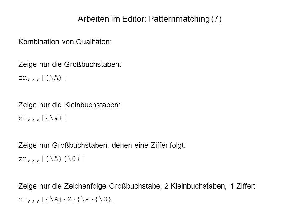Arbeiten im Editor: Patternmatching (7)