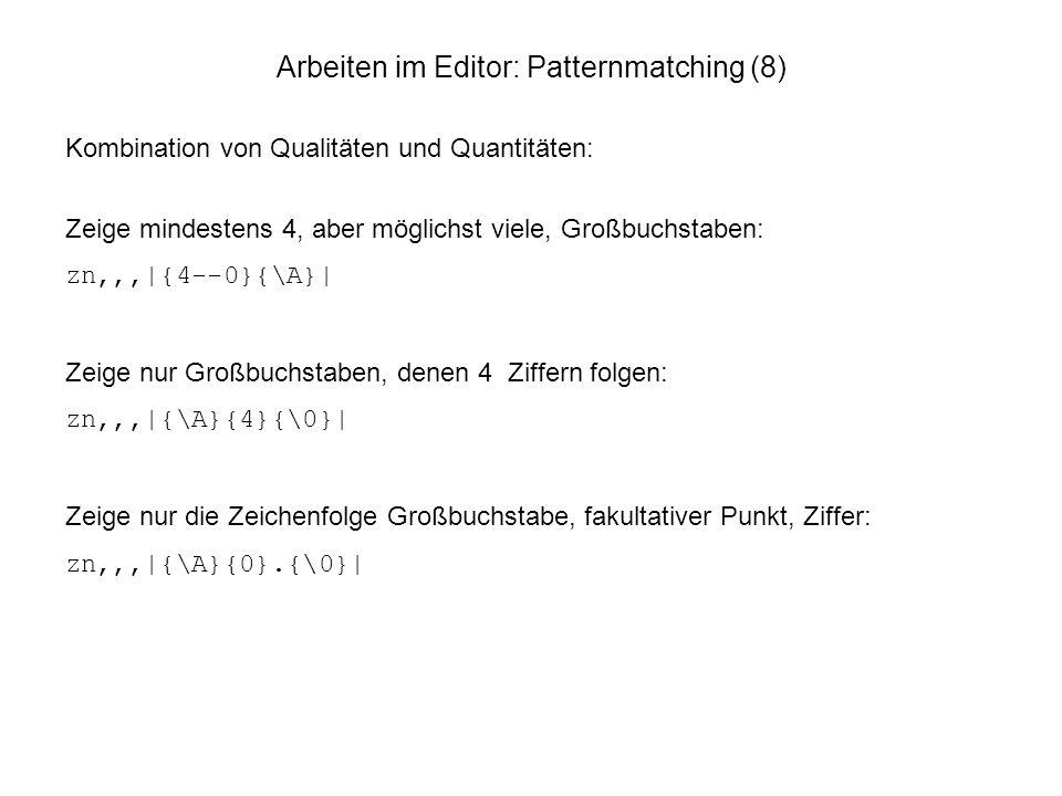 Arbeiten im Editor: Patternmatching (8)