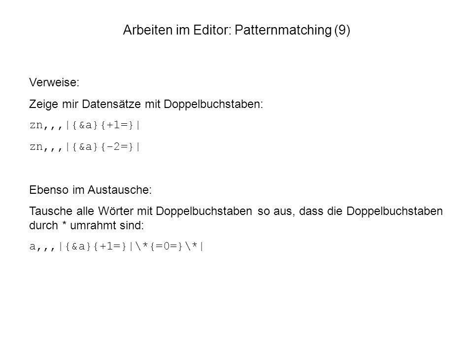 Arbeiten im Editor: Patternmatching (9)
