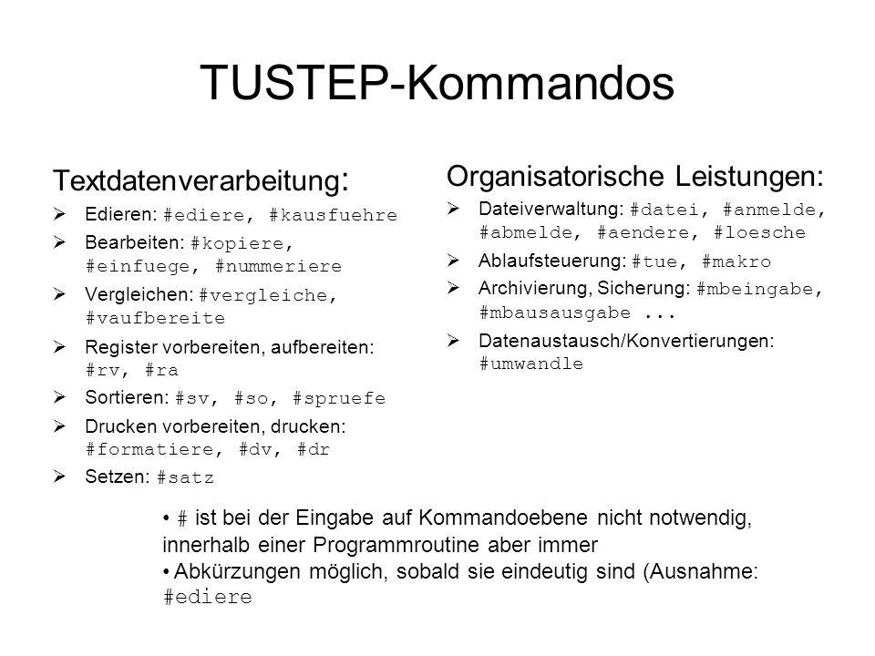 TUSTEP-Kommandos Textdatenverarbeitung: Organisatorische Leistungen: