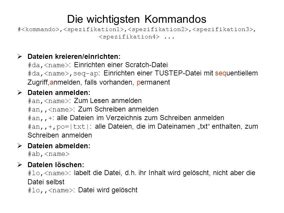 Die wichtigsten Kommandos #<kommando>,<spezifikation1>,<spezifikation2>,<spezifikation3>,<spezifikation4> ...