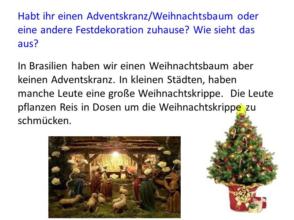 Habt ihr einen Adventskranz/Weihnachtsbaum oder eine andere Festdekoration zuhause Wie sieht das aus