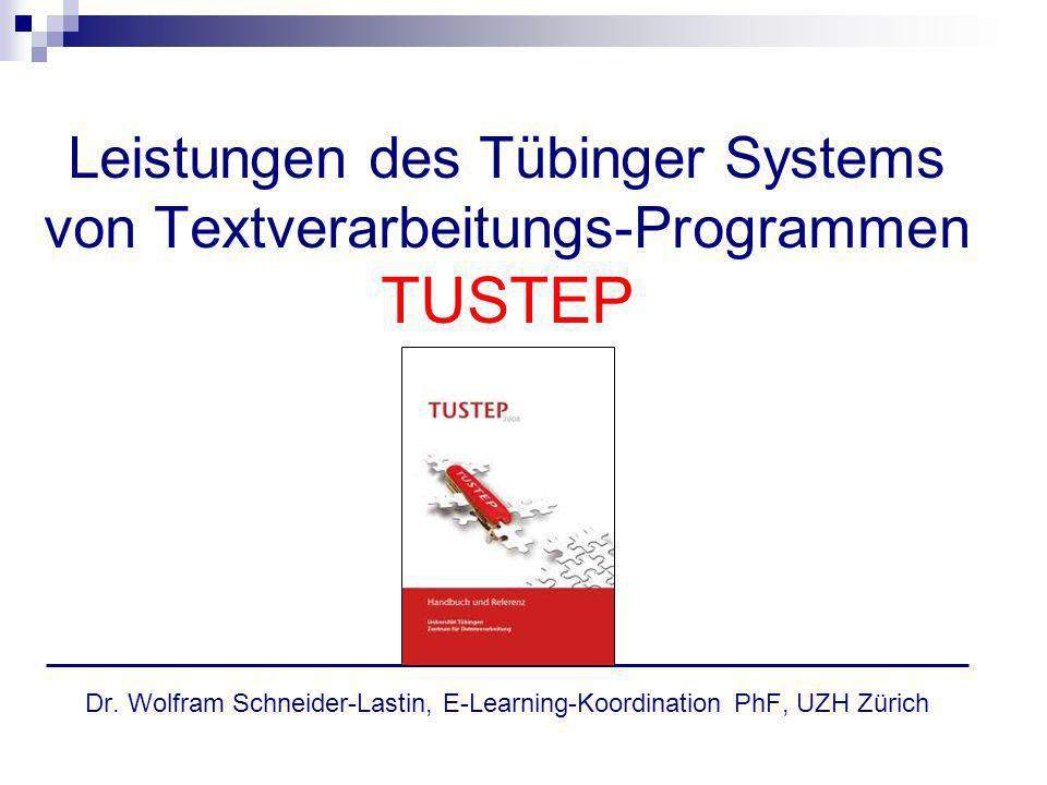 Leistungen des Tübinger Systems von Textverarbeitungs-Programmen TUSTEP Dr.