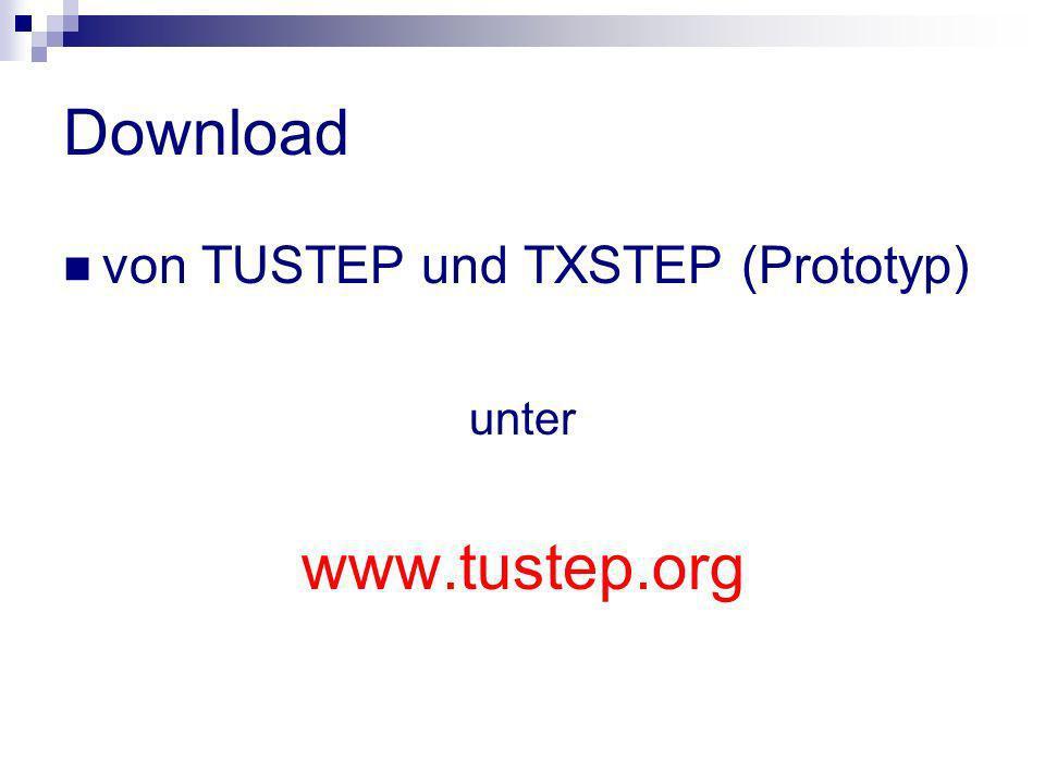 Download von TUSTEP und TXSTEP (Prototyp) unter www.tustep.org
