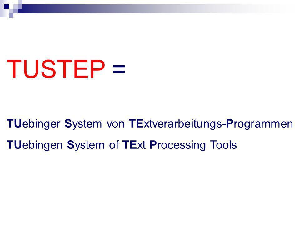 TUSTEP = TUebinger System von TExtverarbeitungs-Programmen