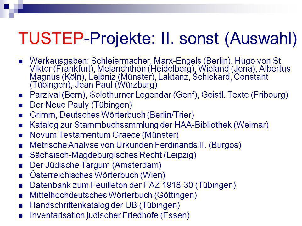 TUSTEP-Projekte: II. sonst (Auswahl)