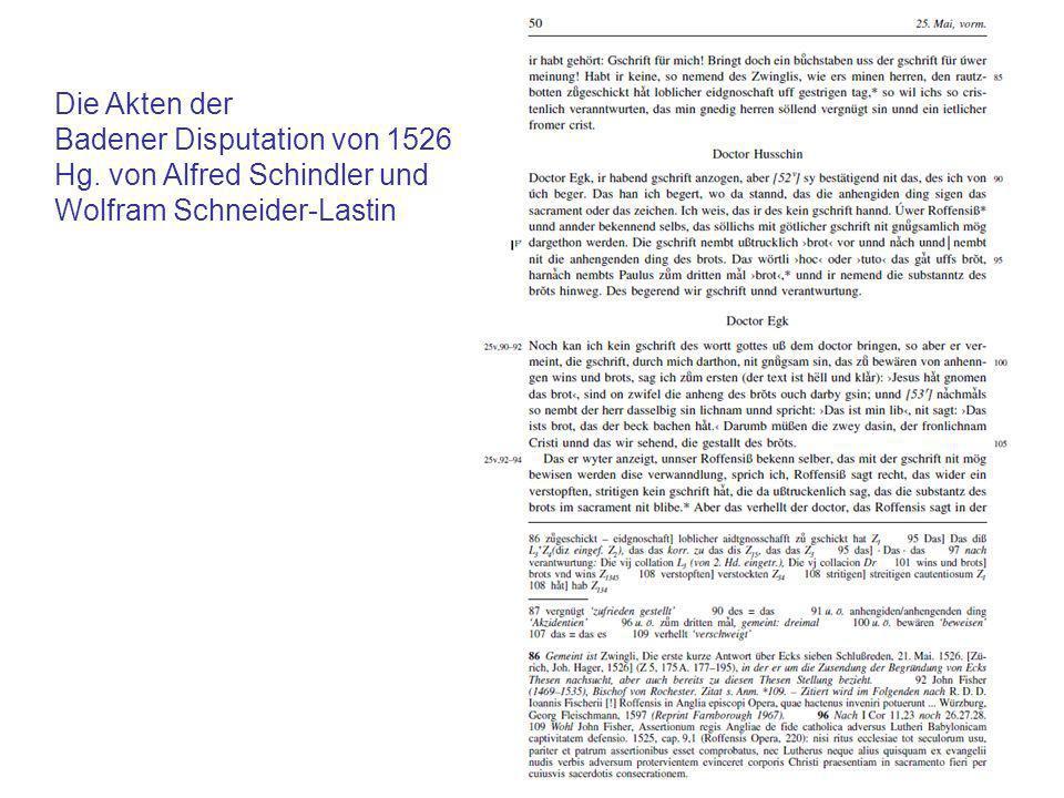 Die Akten der Badener Disputation von 1526 Hg. von Alfred Schindler und Wolfram Schneider-Lastin