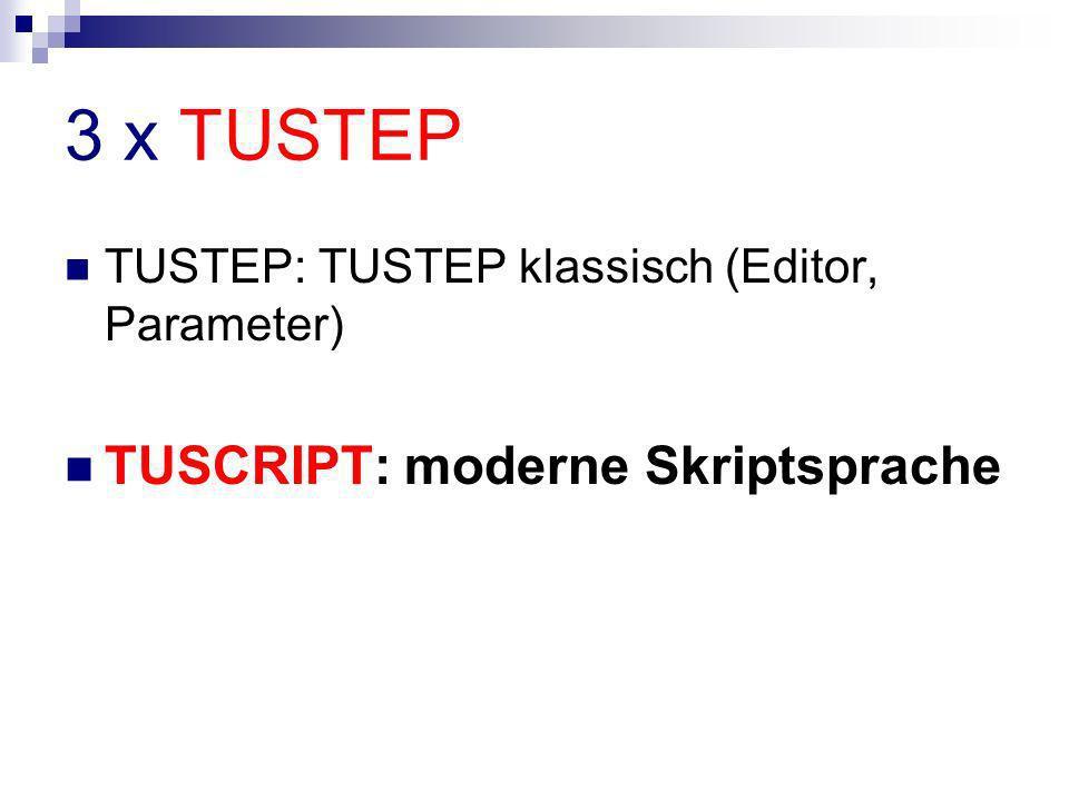 3 x TUSTEP TUSCRIPT: moderne Skriptsprache