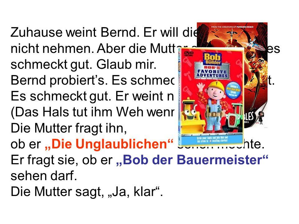 Zuhause weint Bernd. Er will die Medizin nicht nehmen