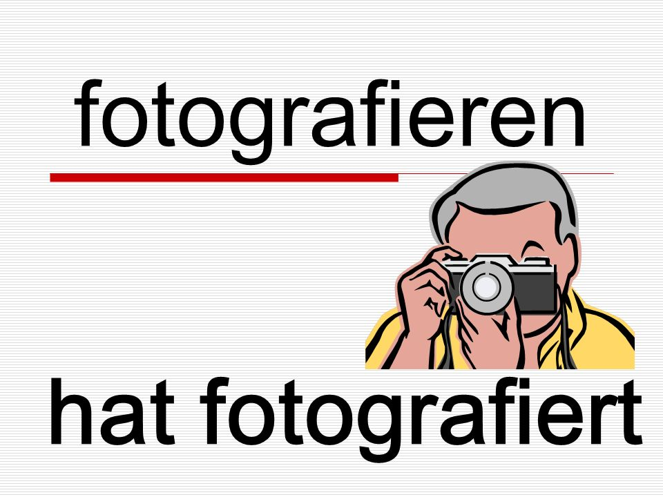 fotografieren hat fotografiert