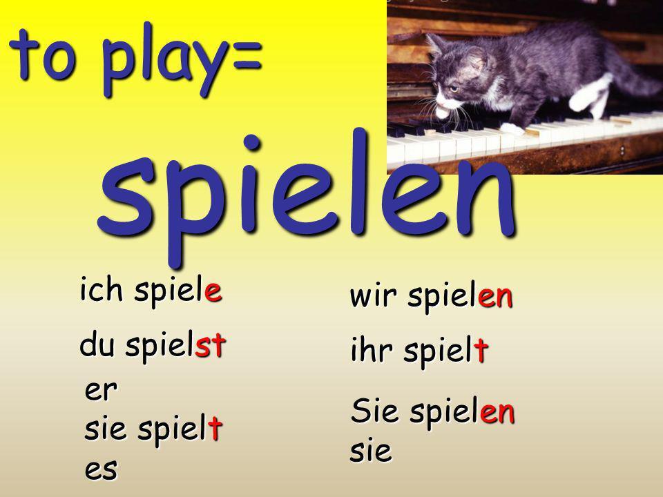 spielen to play= ich spiele wir spielen du spielst ihr spielt