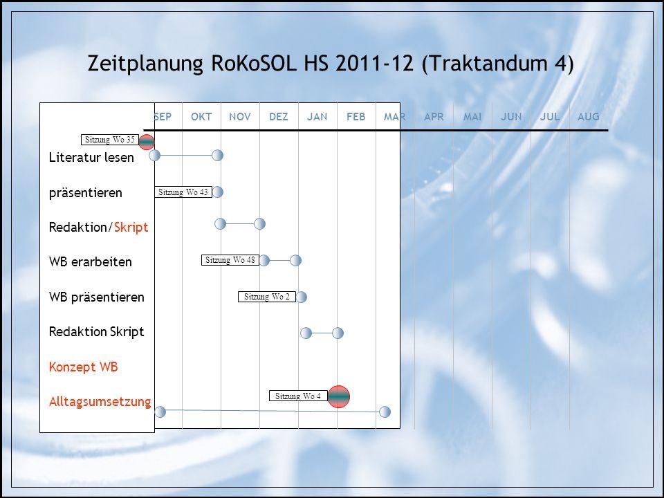 Zeitplanung RoKoSOL HS 2011-12 (Traktandum 4)