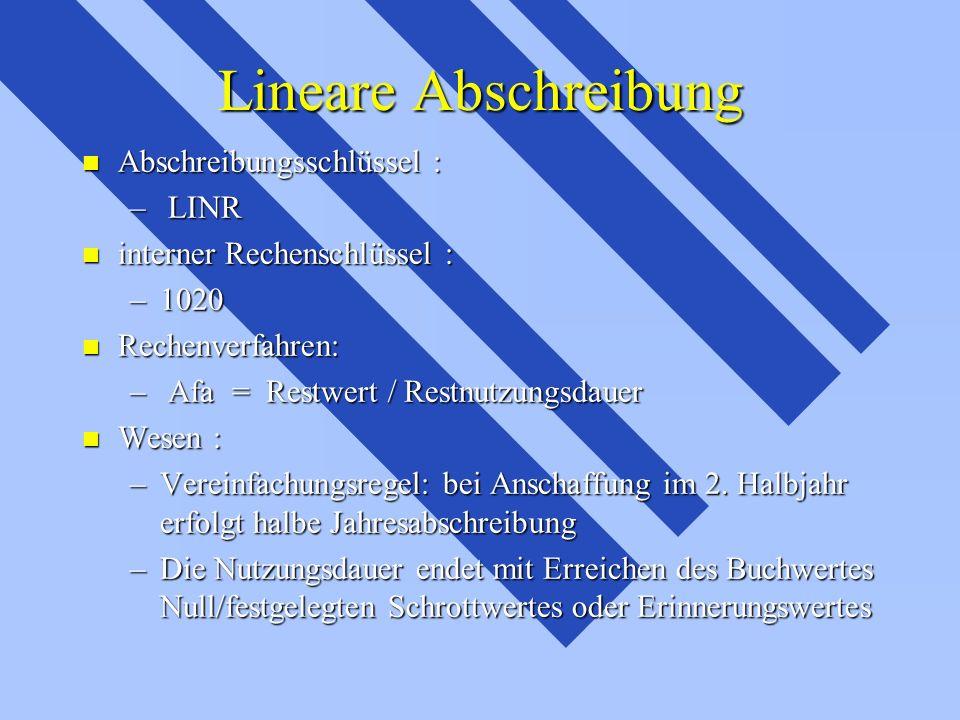Lineare Abschreibung Abschreibungsschlüssel : LINR