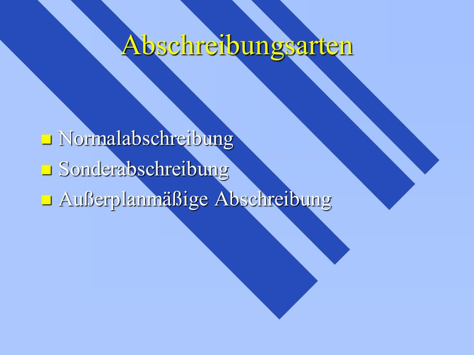 Abschreibungsarten Normalabschreibung Sonderabschreibung