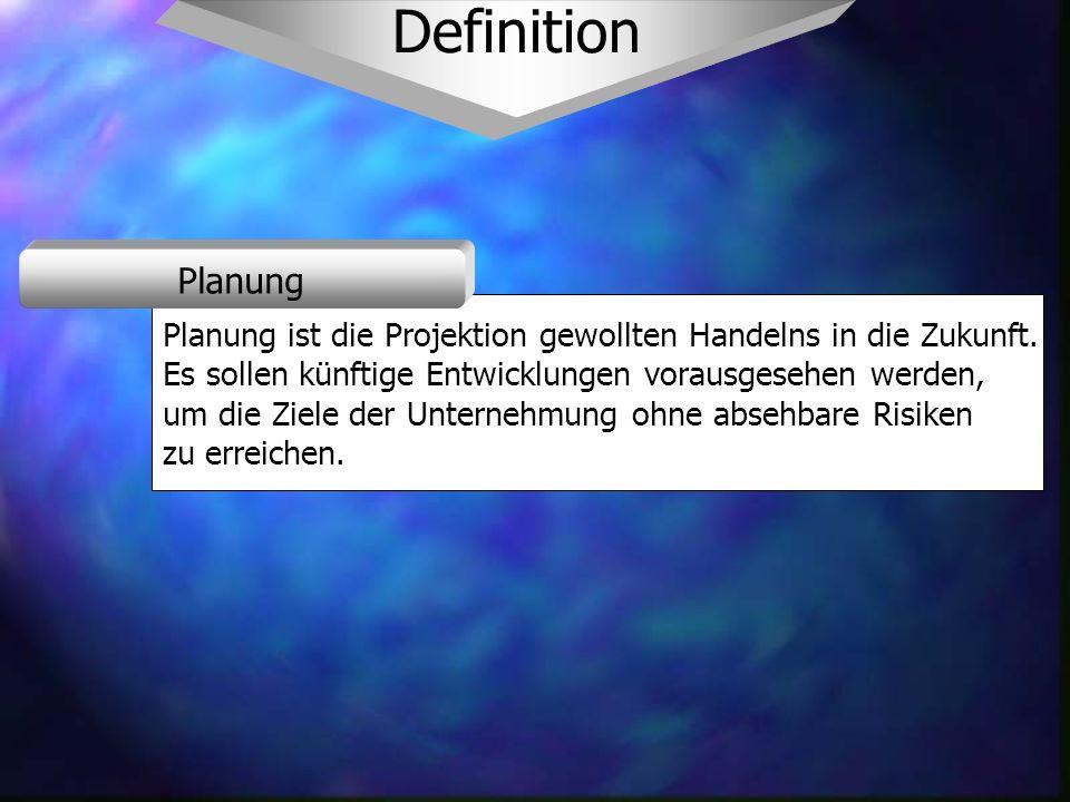 DefinitionPlanung ist die Projektion gewollten Handelns in die Zukunft. Es sollen künftige Entwicklungen vorausgesehen werden,