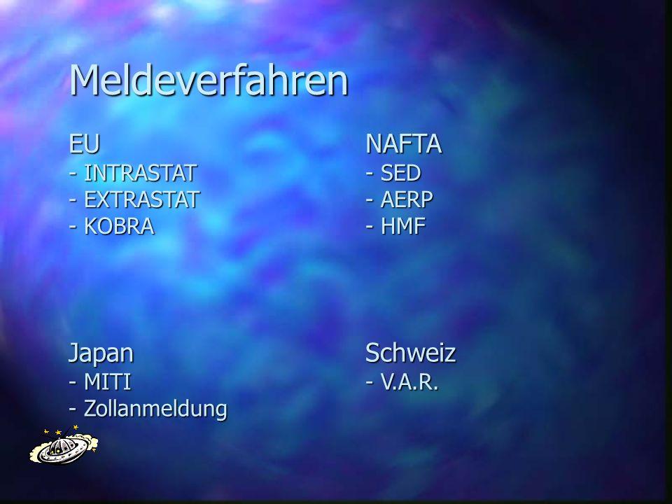 Meldeverfahren EU NAFTA Japan Schweiz - INTRASTAT - EXTRASTAT - KOBRA