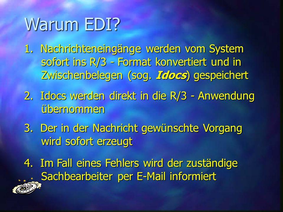Warum EDI 1. Nachrichteneingänge werden vom System