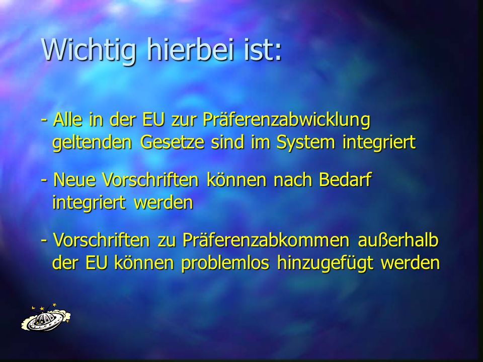 Wichtig hierbei ist: - Alle in der EU zur Präferenzabwicklung