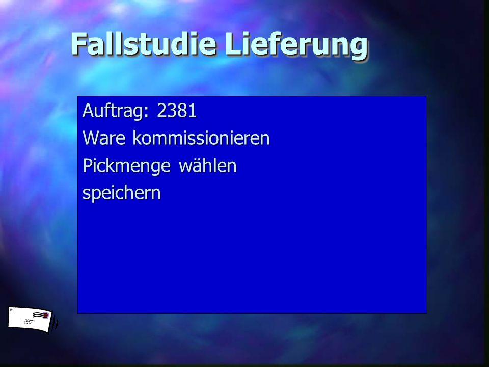 Auftrag: 2381 Ware kommissionieren Pickmenge wählen speichern