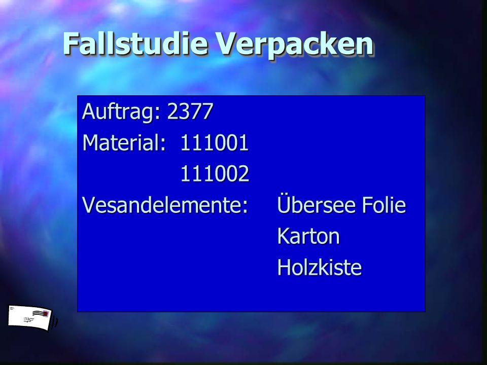 Fallstudie Verpacken Auftrag: 2377 Material: 111001 111002