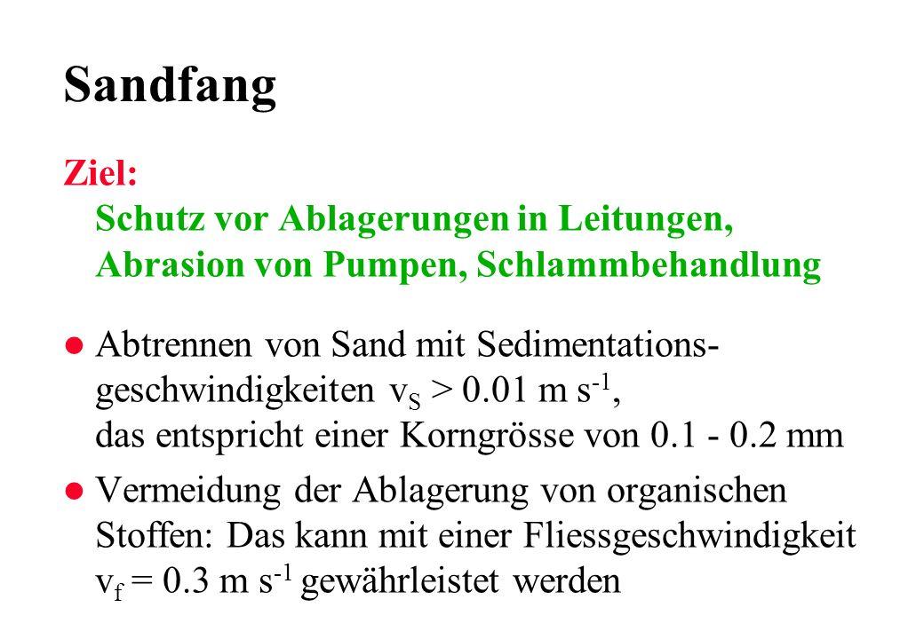 Sandfang Ziel: Schutz vor Ablagerungen in Leitungen, Abrasion von Pumpen, Schlammbehandlung.