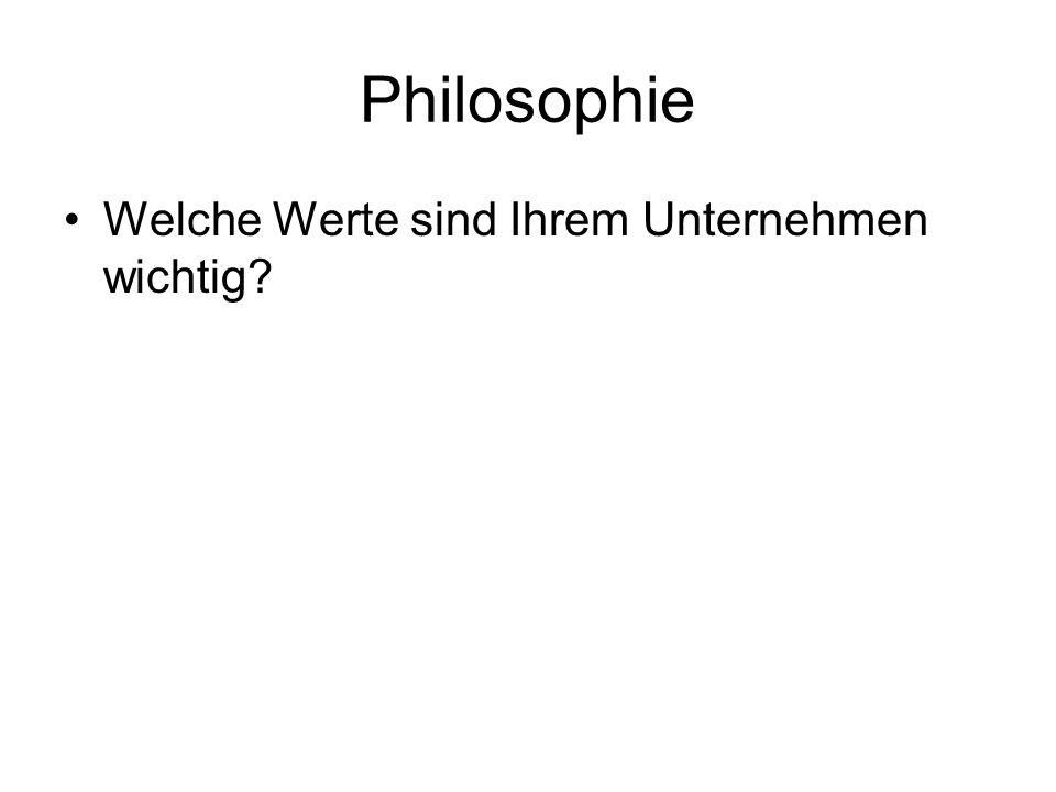 Philosophie Welche Werte sind Ihrem Unternehmen wichtig