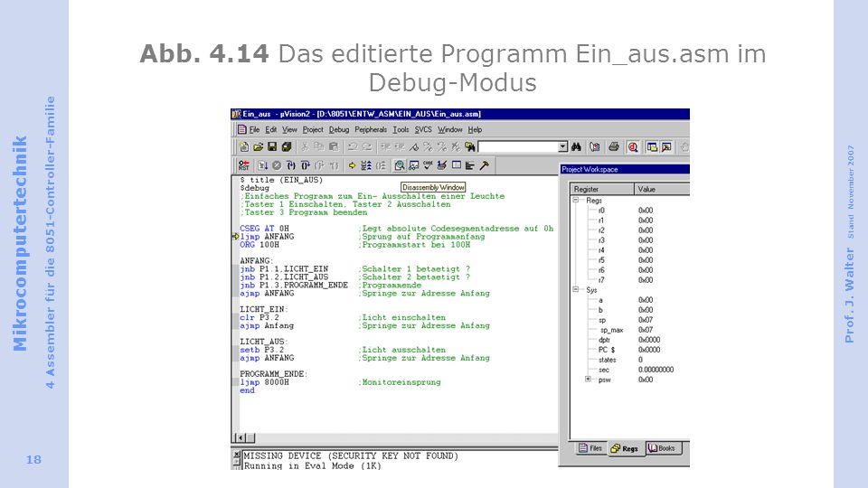 Abb. 4.14 Das editierte Programm Ein_aus.asm im Debug-Modus