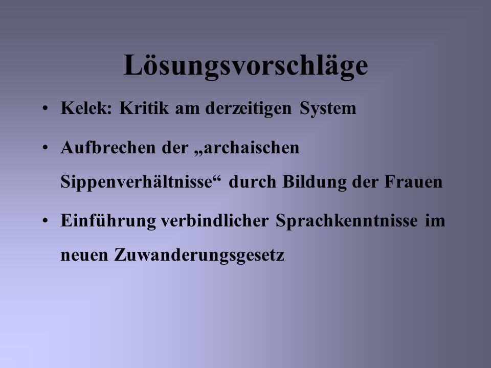 Lösungsvorschläge Kelek: Kritik am derzeitigen System