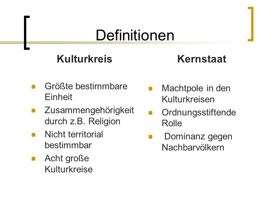 Definitionen Kulturkreis Kernstaat Größte bestimmbare Einheit