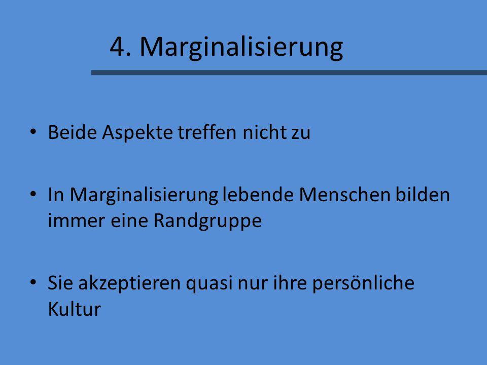 4. Marginalisierung Beide Aspekte treffen nicht zu