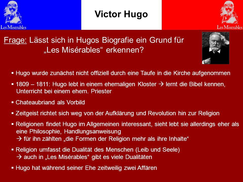 """Victor Hugo Frage: Lässt sich in Hugos Biografie ein Grund für """"Les Misérables erkennen"""