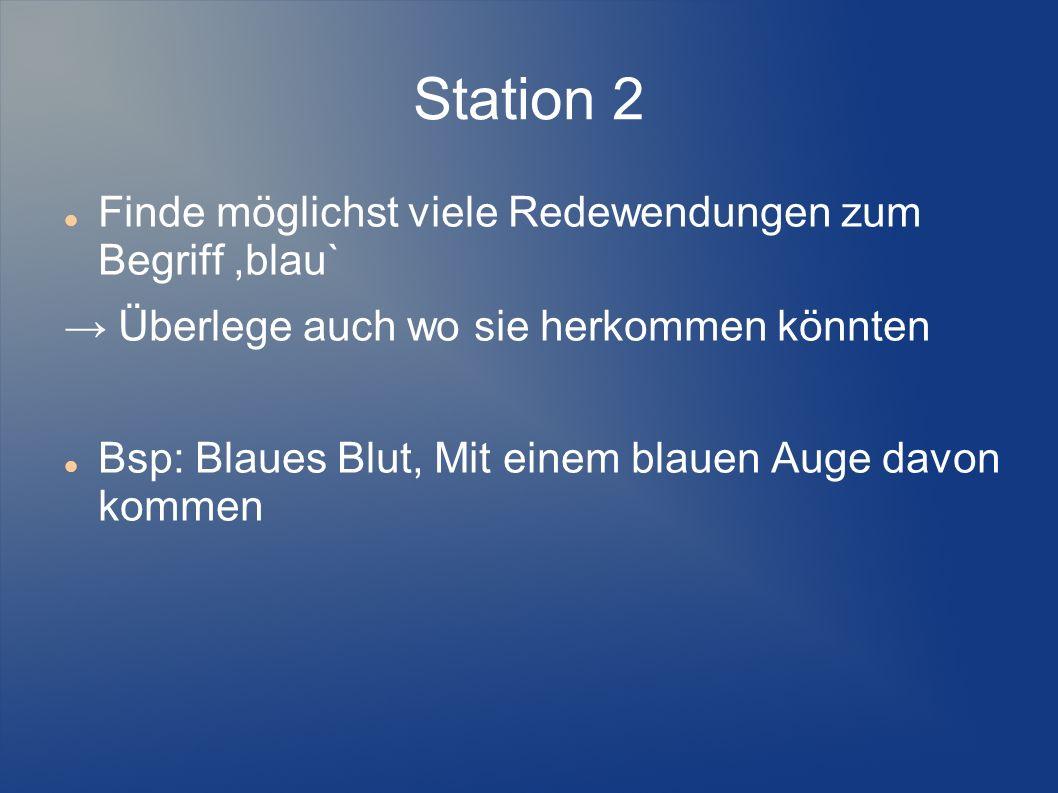 Station 2 Finde möglichst viele Redewendungen zum Begriff ,blau`
