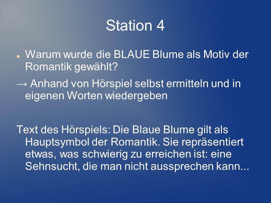 Station 4 Warum wurde die BLAUE Blume als Motiv der Romantik gewählt