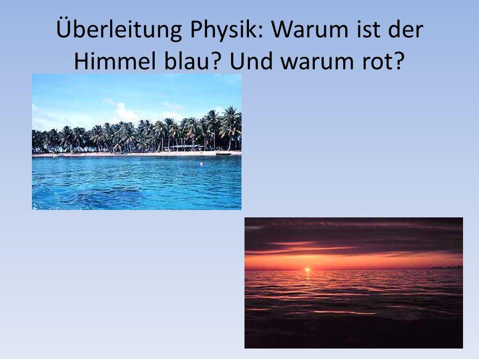 Überleitung Physik: Warum ist der Himmel blau Und warum rot