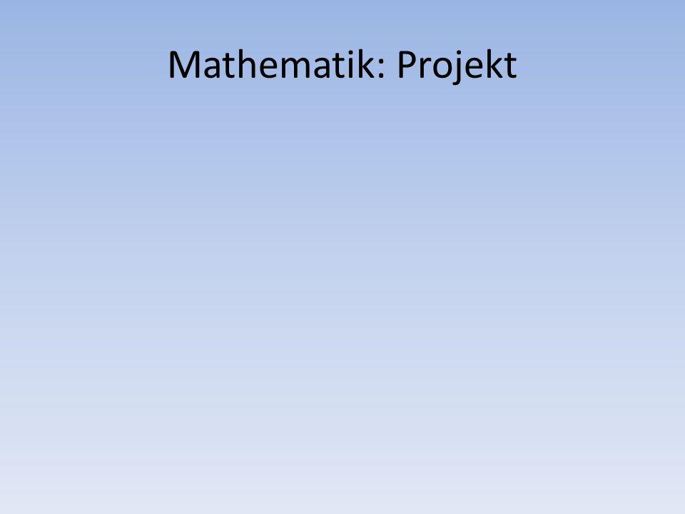 Mathematik: Projekt
